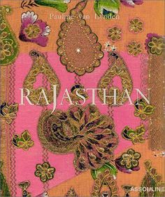 Rajasthan by Pauline Van Lynden. $50.96. Publication: October 1, 2003. 300 pages. Publisher: Assouline Publishing; First Edition edition (October 1, 2003)