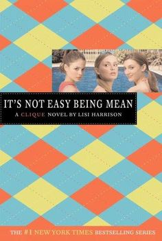 The Clique Series- Book #7 It's Not Easy Being Mean