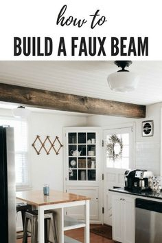 Home Remodeling Wood DIY faux wood beam Kitchen Decor, Farmhouse Style Kitchen, Farmhouse Remodel, Kitchen Style, Faux Beams, Home Remodeling, Home, Kitchen Remodel, Home Decor