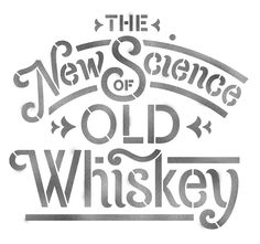 The New Science of Old Whiskey by Jessica Hische