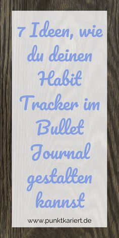 Bullet Journal Ideen: 7 Ideen, wie du den Habit Tracker in deinem Bullet Journal gestalten kannst