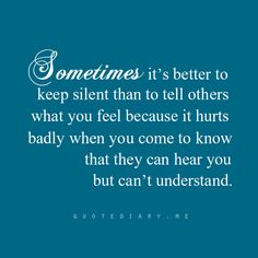 omg, sometimes...and then you find out they really don't want to know and refuse to share your pain... they hold it against you and throw it up again and again...
