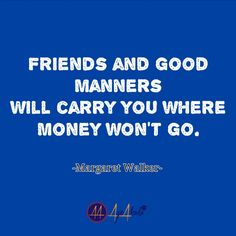 Friends and good manners will carry you where money won't go.- Margaret Walker  #business #workhard #smm #leadership #mlmleads #instaleads #instagramers #instagramfitness #instagrambodybuilding #smmnews #bestoftheday #smb #doer #ladypreneur #freedompreneur  #health #fitness #fit #TFLers #fitnessmodel  #cardio #gym #train #training #photooftheday #instahealth #healthychoices #active #determination
