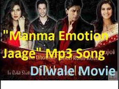 Manma emotion jaage dilwale hindi movie mp3 full song download.