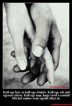 Kell egy kéz, és kell egy érintés Holding Hands, Inspiration, Biblical Inspiration, Inspirational, Inhalation