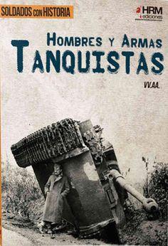 HOMBRES Y ARMAS TANQUISTAS TANQUES BLINDADOS CARROS DE COMBATE