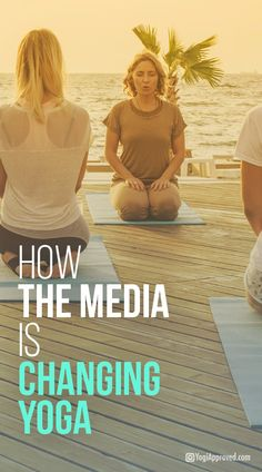 How the Media Is Changing Yoga
