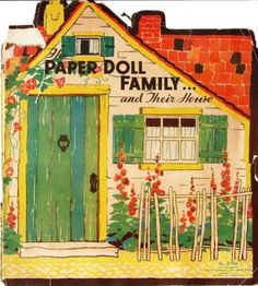 "A MUST FOR EVERY DOLLHOUSE LIBRARY ~ Link to complete printable book of ""The Paper Doll Family and Their House,1934 