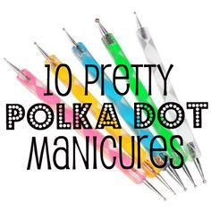10 Pretty Polka Dot Manicures