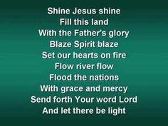 Shine Jesus Shine (worship video w/ lyrics) - YouTube; still under copyright.