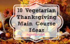 10 Vegetarian Thanksgiving Main Course Ideas