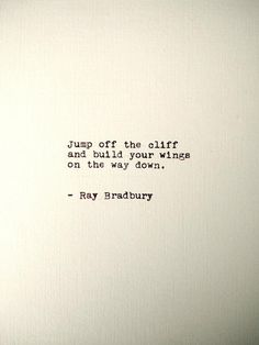 Ray Bradbury Handtyped Quote found on Etsy Now Quotes, Typed Quotes, Quotes To Live By, Life Quotes, Jump Quotes, Maybe Quotes, Quotes On Love, Short Sad Quotes, Truth Quotes