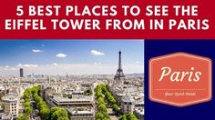 5 Best Places To See the Eiffel Tower from in Paris #Paris #France #EiffelTower #Travel #tourism #vacation #Europe #download #tourbook #tourguide
