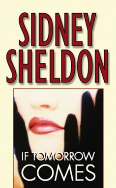 """if tomorrow comes"" is a masterpiece from the master story teller Sidney Sheldon."