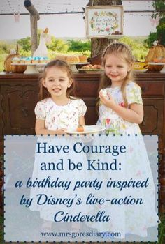Have Courage and Be Kind - a Cinderella Birthday Party....lovely party & a like-minded mama <3