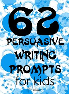 FREE Writing Resource~ 62 persuasive writing prompts for kids!