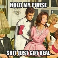 hold my purse!