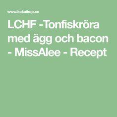 LCHF -Tonfiskröra med ägg och bacon - MissAlee - Recept