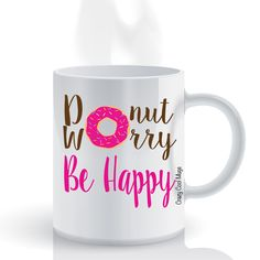Donut Worry Be Happy - Funny Food Coffee Mug