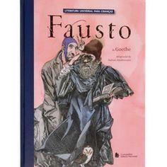 Livro - Fausto - Coleção Literatura Universal Para Crianças Fausto não mais encontrava sentido para a vida. Ele sela um acordo com um demônio chamado Mefistófeles. Pelo pacto, o demônio conduzirá Fausto mundo afora, mostrando-lhe as belezas da vida.