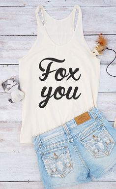 Fox you shirt fox tank tops lady for girls quotes slogan casual funny gifts Summer teen white fitness animal pets spring outdoors workout exercise gym yoga running creative design chic girly