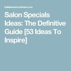 Salon Specials Ideas: The Definitive Guide [53 Ideas To Inspire]