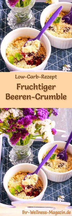 Low-Carb-Rezept für Beeren-Crumble: Kohlenhydratarmes Frühstück - gesund, kalorienreduziert, ohne Getreidemehl ... #lowcarb #frühstück
