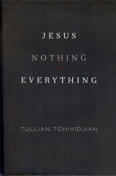Jesus + Nothing = Everything: Tullian Tchividjian: 9781433507786: Amazon.com: Books