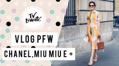 PFW - Chanel, Dior, Miu Miu… {vlog!} - TV Beauté | Vic Ceridono