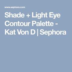 Shade + Light Eye Contour Palette - Kat Von D | Sephora