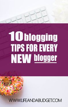 If you're new to blogging, it can be overwhelming to learn everything that you need to know. It's a work in progress, but here are 10 blogging tips every new blogger should read to get off on the right foot! via @lifeandabudget