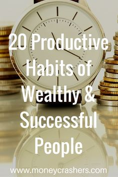 If you're looking to train your focus in work and in life but don't know where to get started, these 20 habits of wealthy people can help illuminate your path to success.