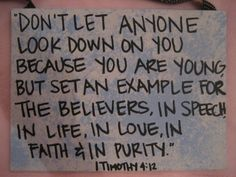 1 Timothy 4:12 A good thought for 18 and 19 year old LDS missionaries