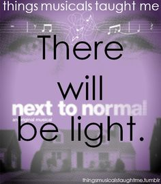 Next to Normal! Where my tattoo came from! :)