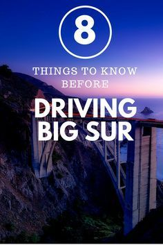 Big Sur driving tips - what to know about a Big Sur Road Trip