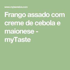 Frango assado com creme de cebola e maionese - myTaste