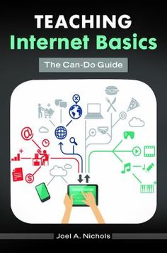 Teaching Internet basics : the can-do guide / Joel A. Nichols. Santa Barbara, California : Libraries Unlimited, An Imprint of ABC-CLIO, LLO, [2014] Perfect for public librarians, instructional librarians, technology and digital resource specialists, and library training specialists, this book is an essential resource for digital literacy instruction.