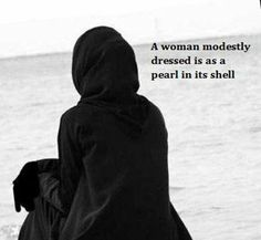 A woman modestly dressed is as a pearl in its shell