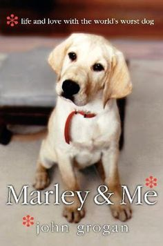 Pam's Book Reviews: Marley & Me: Life and love with the world's worst ...