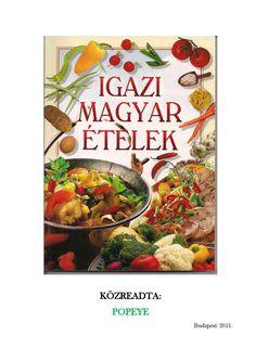Igazimagyaretelek by Lacóka - issuu Make It Simple, Food, Essen, Meals, Yemek, Eten