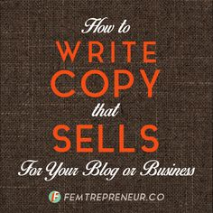 How to Write Copy That Sells for Your Blog or Business