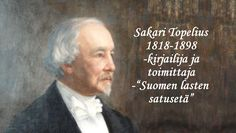 Sakari Topelius merkkipäivä 14.1. Ancient History, Literature, Classroom, Teacher, Writing, Education, Reading, School, Books