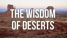 Click through for a YouTube clip by de Botton's School of Life: The Wisdom of Deserts.