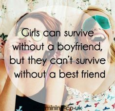 Very true, but I think I've been living without a best friend for quite a while now.