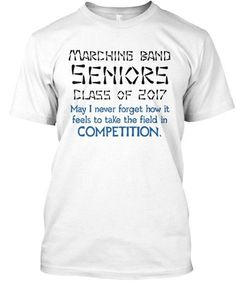 Marching Band Seniors 2017 - May I never forget how it feels...