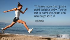 """""""It takes more than just a good looking body. You've got to have the heart and soul to go with it."""""""