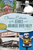 Classic Eateries of the Ozarks and Arkansas River Valley- Written by my friend Kat- so proud!