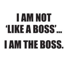 "Suits Harvey specter. I am not ""like a boss""... I am the boss"