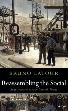 Reassembling the Social: An Introduction to Actor-Network-Theory (Clarendon Lectures in Management Studies): Bruno Latour: 9780199256051: Amazon.com: Books