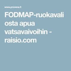 FODMAP-ruokavaliosta apua vatsavaivoihin - raisio.com